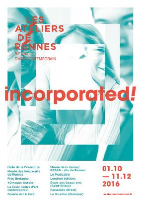 Incorporated ! - Biennale d'art contemporain de Rennes 2016